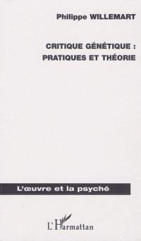 Critique génétique : pratiques et théorie