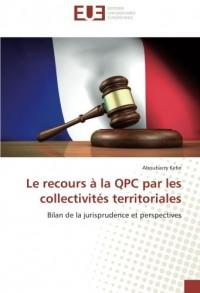 Le recours A la QPC par les collectivites territoriales: Bilan de la jurisprudence et perspectives