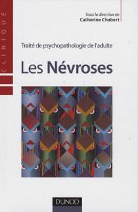 Les Névroses : Traité de psychopathologie de l'adulte