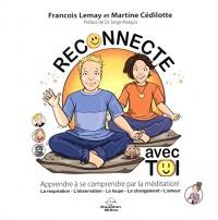 Reconnecte avec toi - Apprendre à se comprendre par la méditation