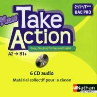 New Take Action  Deuxième/Première/Term  Bac Pro  A2>B1 +  -  6 CD Audio  -  2013