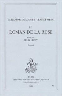 Le Roman de la rose, tome 1 (Publié par Félix Lecoy)