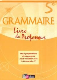 Grammaire 5eme : Livre du professeur