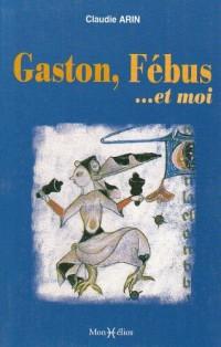 Gaston, Febus et...Moi