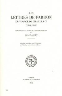 Les Lettres de Pardon du Voyage de Charles IX (1565-1566)