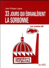 33 jours qui ébranlèrent la Sorbonne : Les années 68