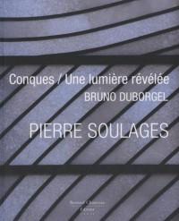 Pierre Soulages Conques / la Lumière révélée
