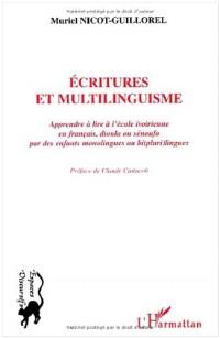 Ecritures et multilinguisme : apprendre a l'ecole ivoirienne en francais, dioula ou senufo par des enfants monolingues ou bi(pluri)lingues