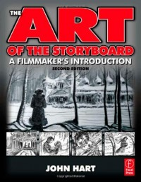 The Art of the Storyboard- Third Edition: A filmmaker's introduction