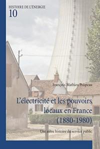 L'électricité Et Les Pouvoirs Locaux En France 1880–1980: Une Autre Histoire Du Service Public 1880-1980