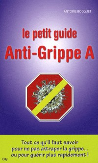 Le petit guide Anti-grippe A