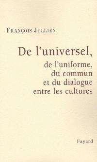 De l'universel, de l'uniforme, du commun et du dialogue entre les cultures