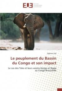 Le peuplement du Bassin du Congo et son impact: Le cas des Teke et leurs voisins Kongo et Ngala au Congo-Brazzaville