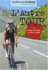 L'Autre Tour ou le Tour de France à l'eau claire