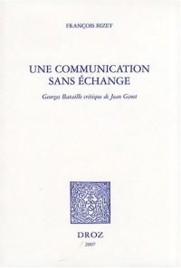 Une communication sans échange : Georges Bataille critique de Jean Genet