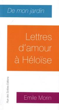 De mon jardin : Lettres d'amour à Heloise
