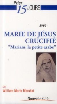 Prier 15 Jours avec Mariam Baouardy