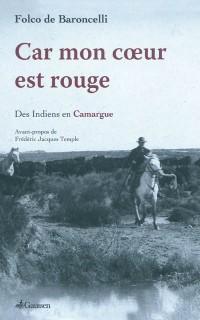 Car mon coeur est rouge : Des Indiens en Camargue