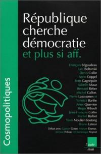 Cosmopolitiques : République cherche démocratie et plus si aff.