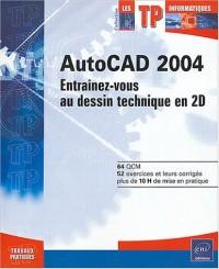 AutoCAD 2004 : Entraînez-vous par la pratique !