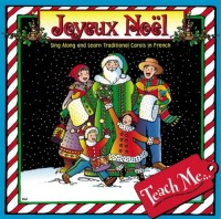 Teach Me Joyeux Noel: Sing Along and Learn Carols in French