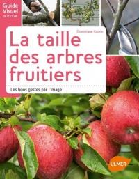 La Taille des Arbres Fruitiers - les Bons Gestes par l'Image