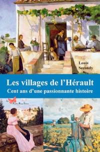 VILLAGES DE L'HERAULT, 100 ANS D'HISTOIRE