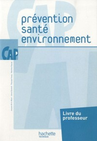 Prévention santé environnement CAP : Livre du professeur