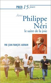 Prier 15 jours avec Philippe Néri
