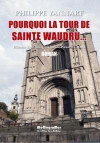 Pourquoi la Tour de Sainte Waudru