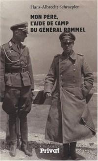 Mon père, l'aide de camp du général Rommel