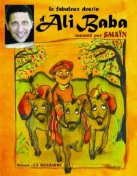Le Fabuleux Destin d'Ali Baba par Smaïn