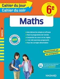 Cahier du jour/Cahier du soir Maths 6e - Nouveau programme 2016