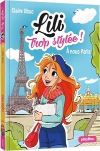 Lili trop stylée ! - À nous Paris ! - Tome 14