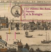Le Chateau des Ducs Nantes et la Bretagne