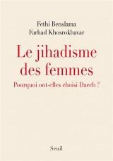 Le jihadisme des femmes : Pourquoi ont-elles choisi Daech ?