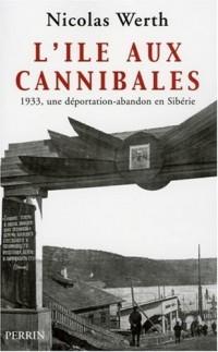 L'île aux cannibales : 1933, une déportation-abandon en Sibérie