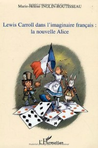 Lewis Carroll dans l'imaginaire française: la nouvelle Alice.