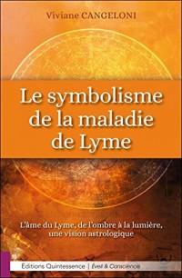 Le symbolisme de la maladie de Lyme - L'âme du Lyme, de l'ombre à la lumière, une vision astrologique