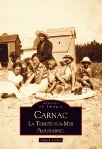Carnac, la Trinité-sur-Mer, Plouharnel