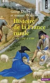 Histoire de la France rurale : Tome 2, L'âge classique des paysans, de 1340 à 1789 [Poche]