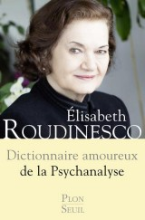 DICT AMOUREUX DE LA PSYCHANALI