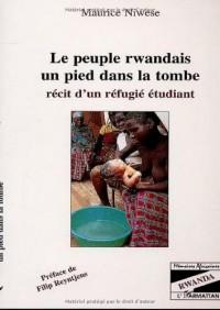 Le peuple rwandais un pied dans la tombe. recit d'un refugie etudaint