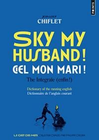 Sky my husband/Ciel mon mari ! : The intégrale