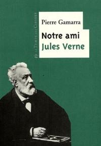 Notre ami Jules Verne