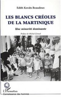 Les blancs créoles de la Martinique. Une minorité dominante