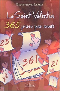 La Saint-Valentin 365 jours par année
