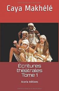 Écritures théâtrales - Tome 1: Acoria éditions