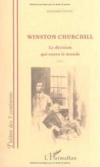 Winston Churchill la Décision Qui Sauva le Monde