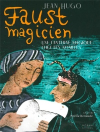 Faust magicien - Jean Hugo : Une lanterne magique chez les Noailles